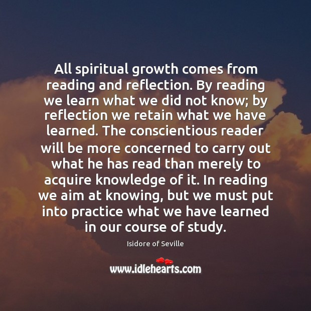 All spiritual growth comes from reading and reflection. By reading we learn Image