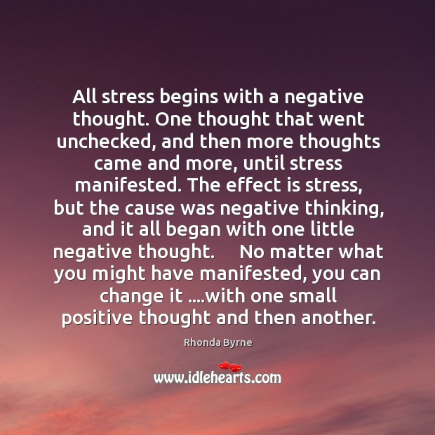 All stress begins with a negative thought. One thought that went unchecked, Image