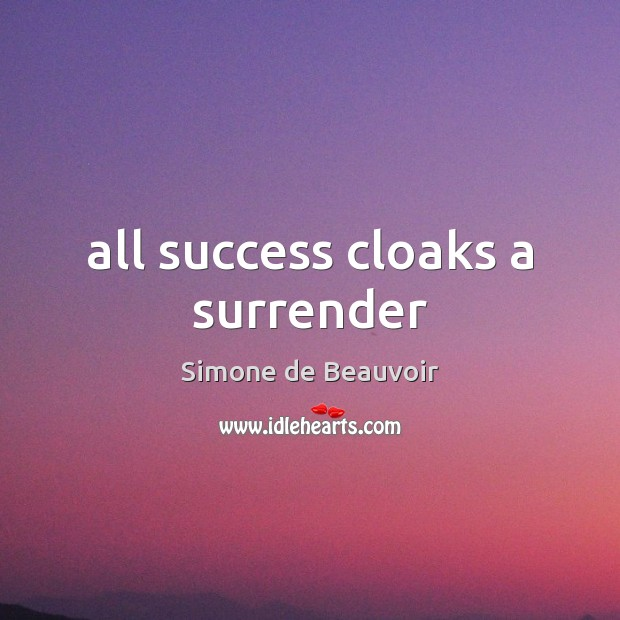 All success cloaks a surrender Image