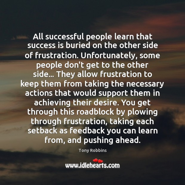 All successful people learn that success is buried on the other side Image