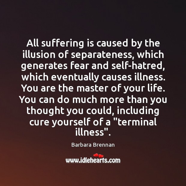 Image, All suffering is caused by the illusion of separateness, which generates fear