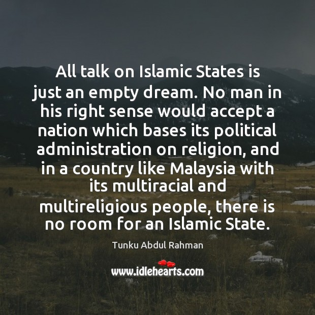 All talk on Islamic States is just an empty dream. No man Image