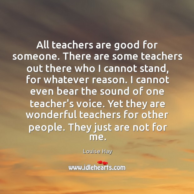 Image, All teachers are good for someone. There are some teachers out there