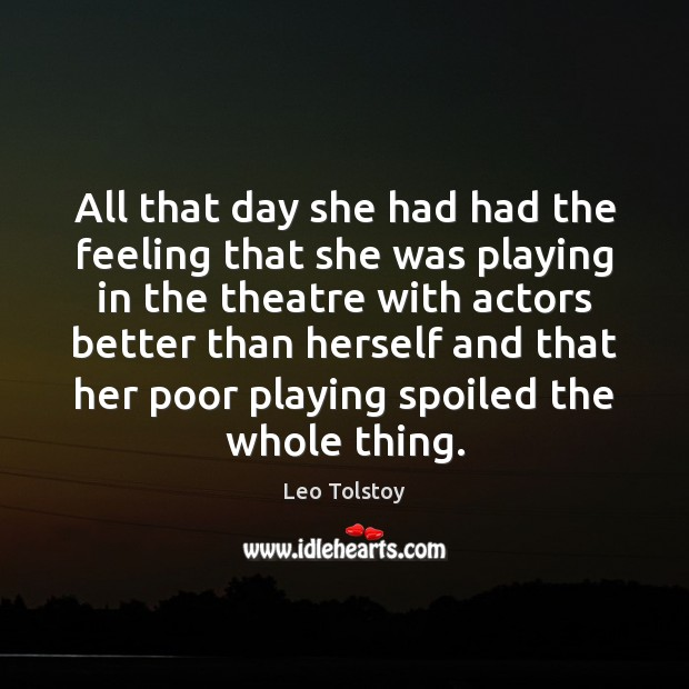 All that day she had had the feeling that she was playing Image