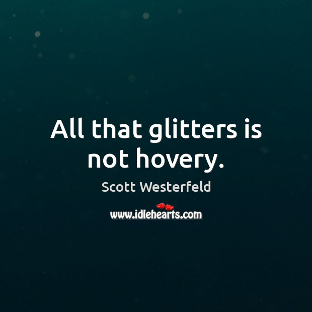 All that glitters is not hovery. Image
