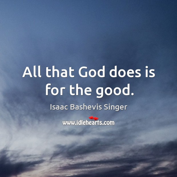All that God does is for the good. Image