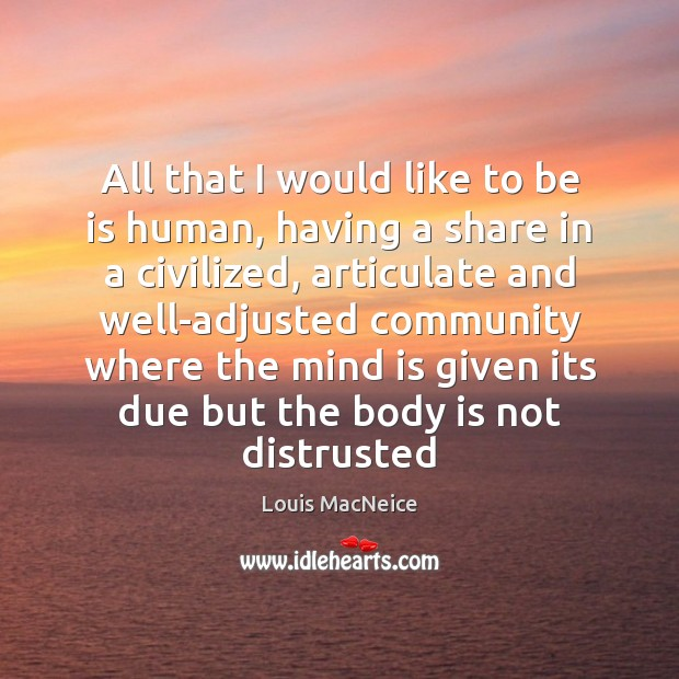 Picture Quote by Louis MacNeice