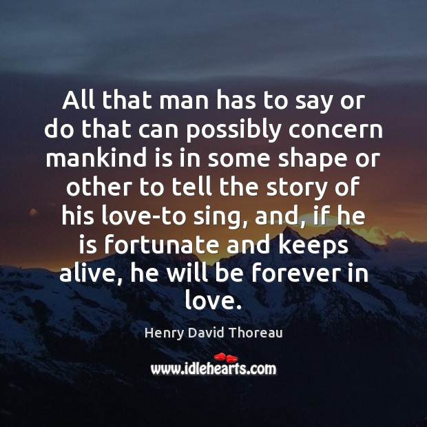 Image, Alive, Concern, Forever, Fortunate, He, His, His Love, Ifs, In Love, Keeps, Love, Man, Mankind, Men, Other, Possibly, Say, Shape, Shapes, Sing, Some, Stories, Story, Tell, Will