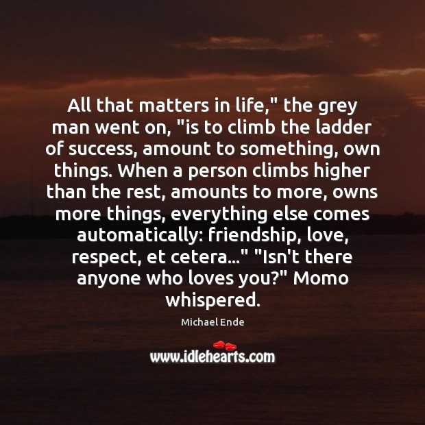 """All that matters in life,"""" the grey man went on, """"is to Image"""