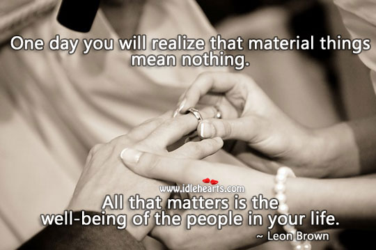 All that matters is the well-being of the people in your life. Image