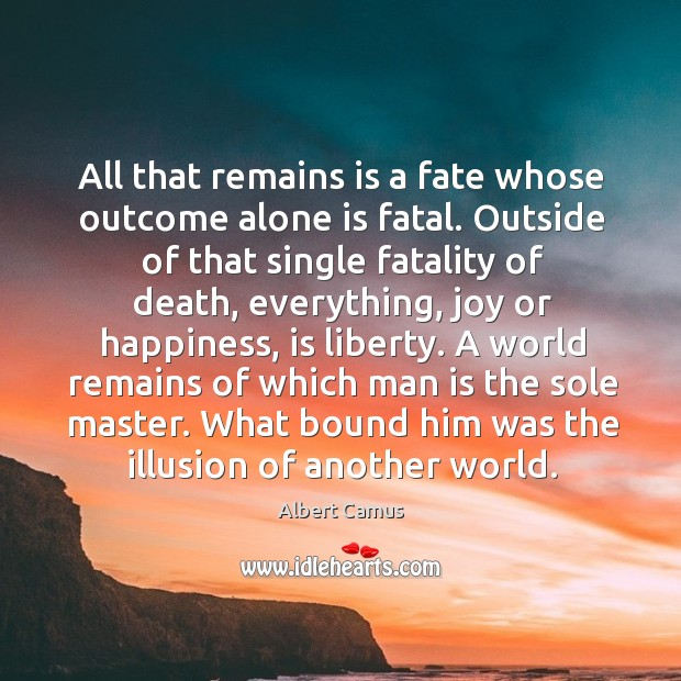 Image, All that remains is a fate whose outcome alone is fatal. Outside