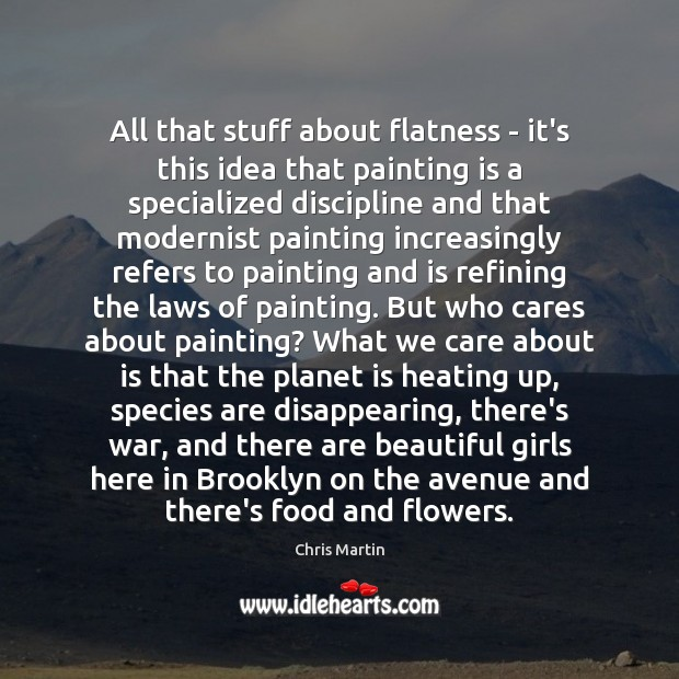 Image, All that stuff about flatness – it's this idea that painting is