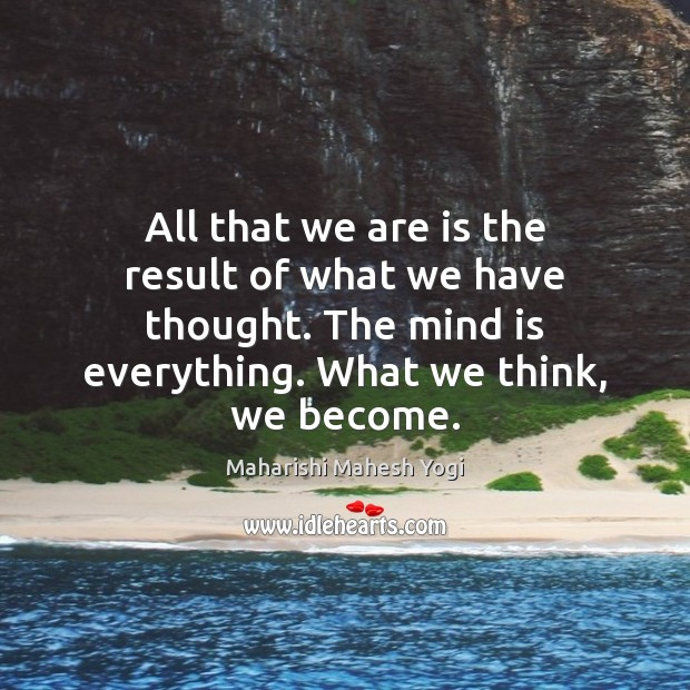 Image, All that we are is the result of what we have thought.
