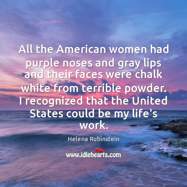 All the American women had purple noses and gray lips and their Image