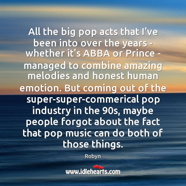All the big pop acts that I've been into over the years Image