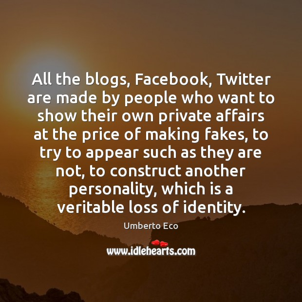 All the blogs, Facebook, Twitter are made by people who want to Image