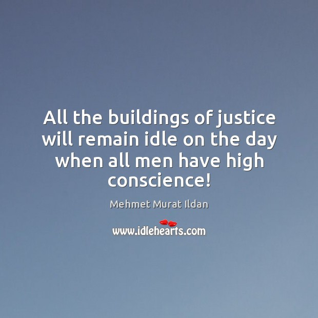 All the buildings of justice will remain idle on the day when Image