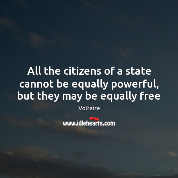 Image, All the citizens of a state cannot be equally powerful, but they may be equally free