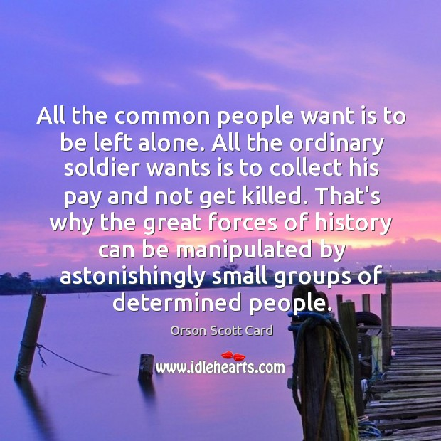 All the common people want is to be left alone. All the Image
