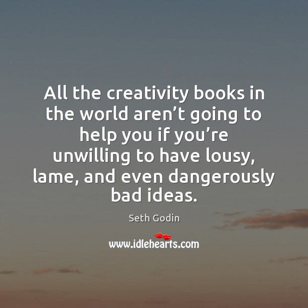 Image, All the creativity books in the world aren't going to help