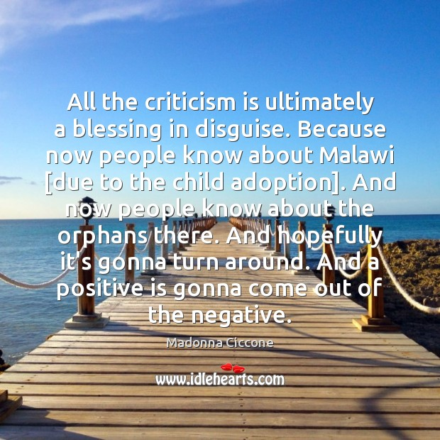 Image, All the criticism is ultimately a blessing in disguise. Because now people