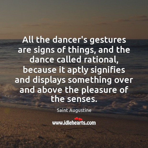 Image, All the dancer's gestures are signs of things, and the dance called