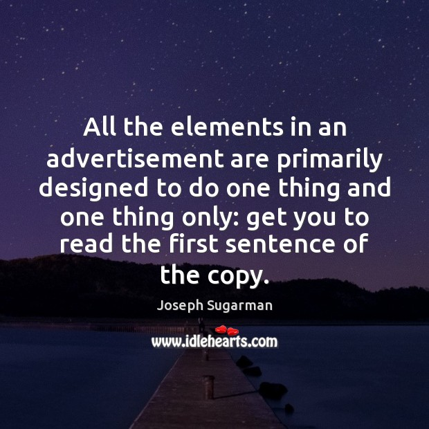 Image, All the elements in an advertisement are primarily designed to do one