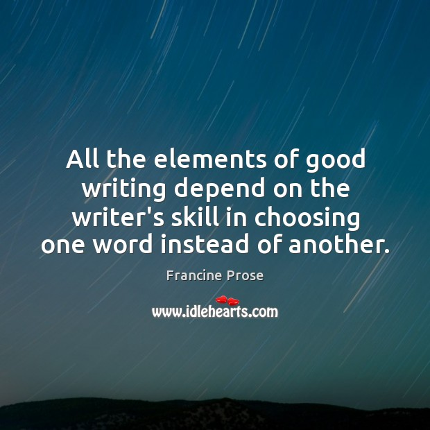 All the elements of good writing depend on the writer's skill in Image