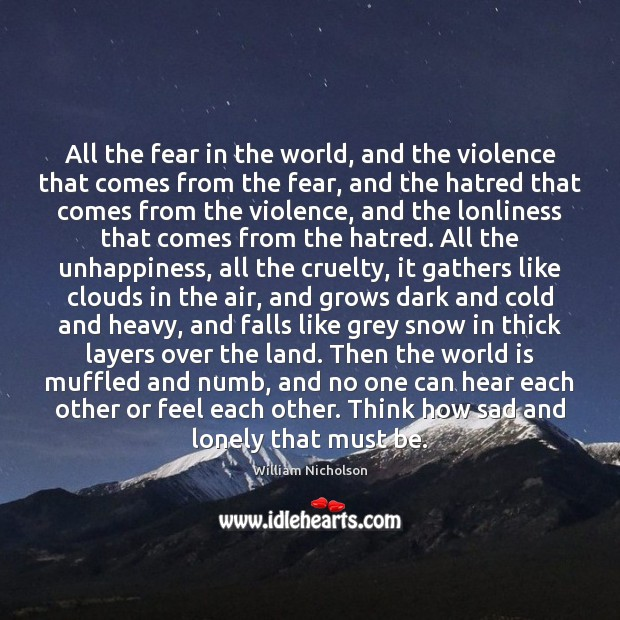 All the fear in the world, and the violence that comes from Image