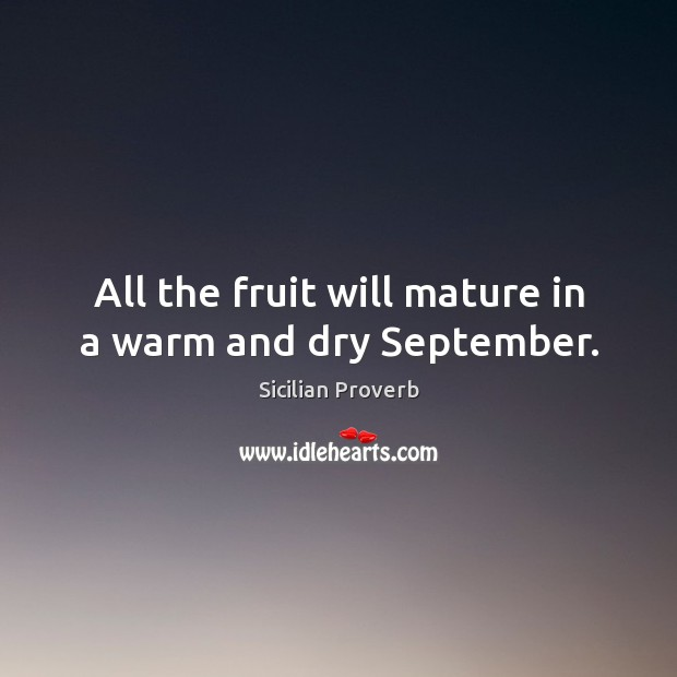 All the fruit will mature in a warm and dry september. Image