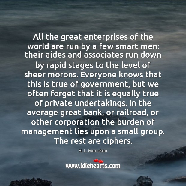 Image, All the great enterprises of the world are run by a few