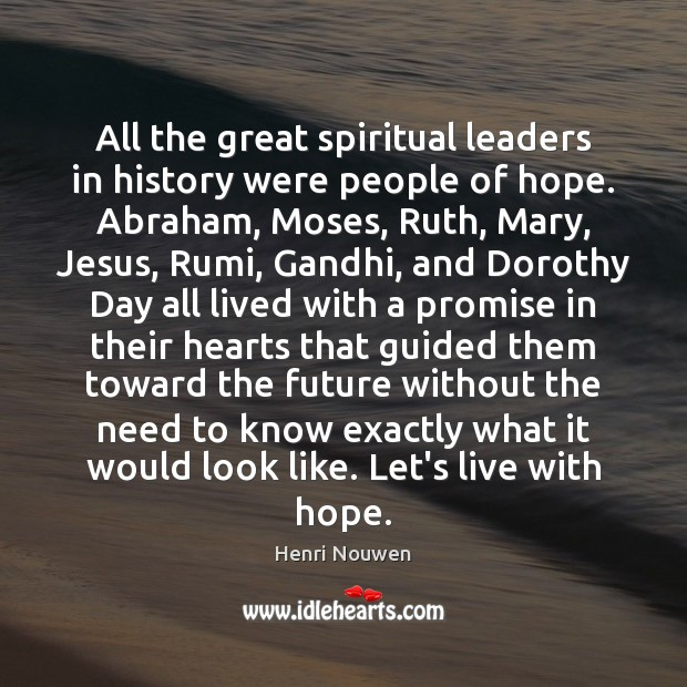 All the great spiritual leaders in history were people of hope. Abraham, Image