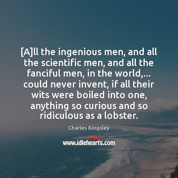 Image, [A]ll the ingenious men, and all the scientific men, and all