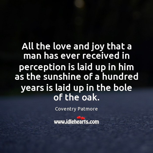All the love and joy that a man has ever received in Perception Quotes Image