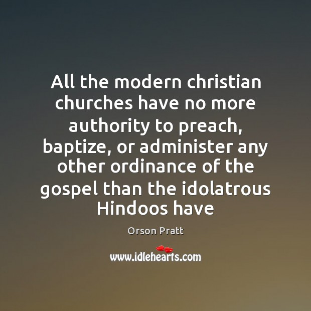 Image, All the modern christian churches have no more authority to preach, baptize,