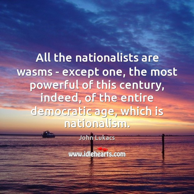 Image, All the nationalists are wasms – except one, the most powerful of