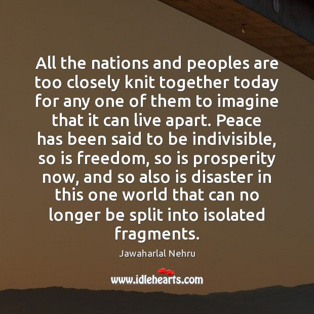 Image, All the nations and peoples are too closely knit together today for