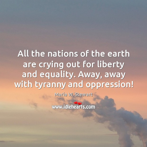 All the nations of the earth are crying out for liberty and Image
