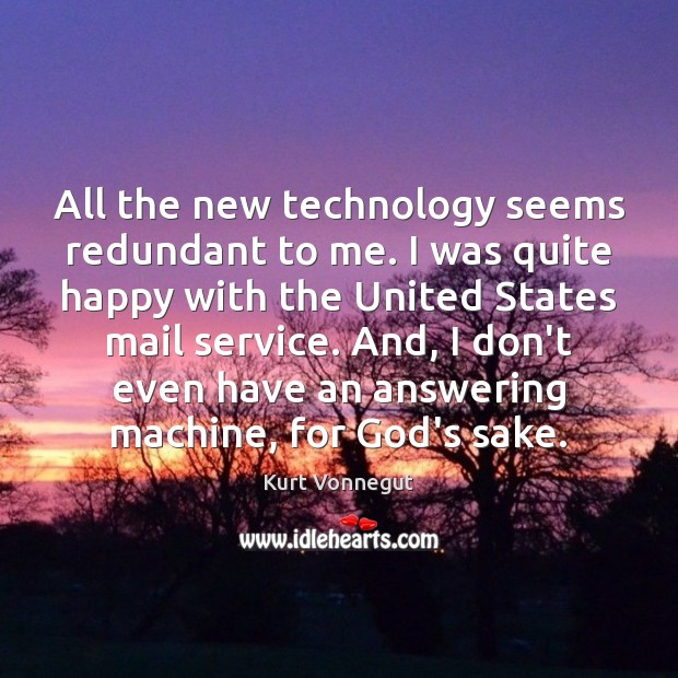 Image, All the new technology seems redundant to me. I was quite happy