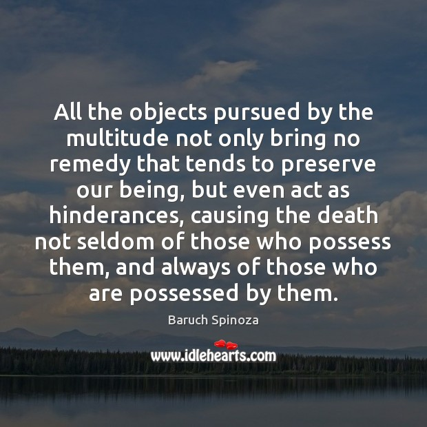 All the objects pursued by the multitude not only bring no remedy Image