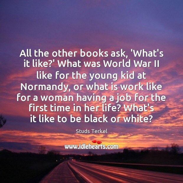 All the other books ask, 'What's it like?' What was World Image