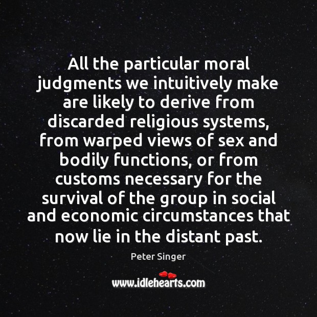 All the particular moral judgments we intuitively make are likely to derive Image
