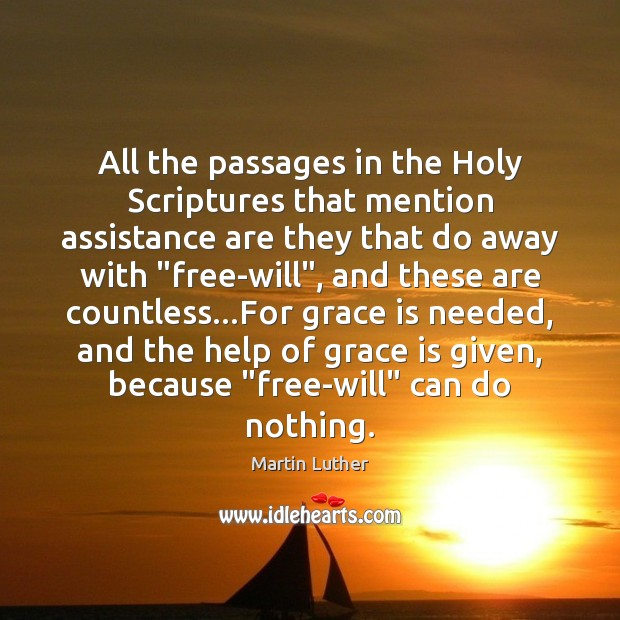 All the passages in the Holy Scriptures that mention assistance are they Martin Luther Picture Quote