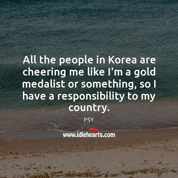 All the people in Korea are cheering me like I'm a gold Image