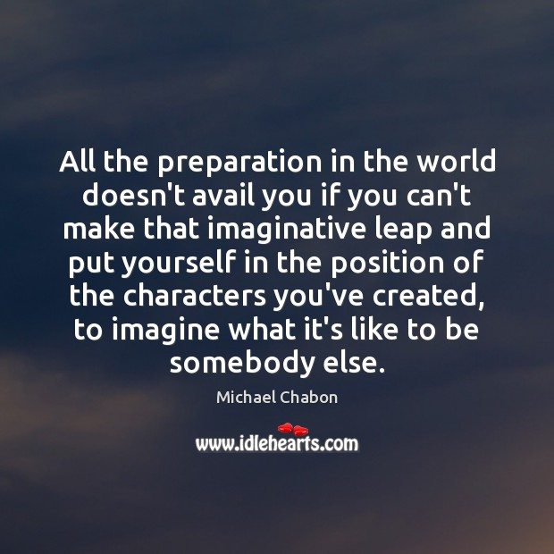 Image, All the preparation in the world doesn't avail you if you can't