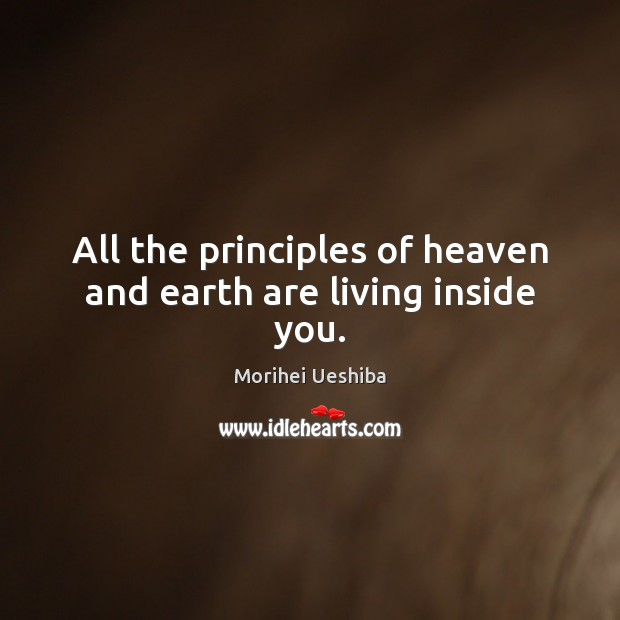 Image, All the principles of heaven and earth are living inside you.