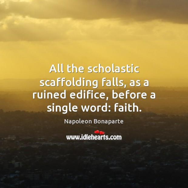 All the scholastic scaffolding falls, as a ruined edifice, before a single word: faith. Image
