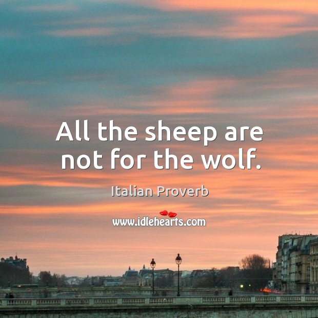 All the sheep are not for the wolf. Image