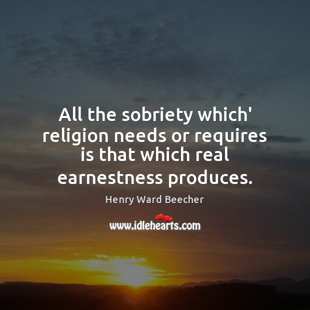 Image, All the sobriety which' religion needs or requires is that which real