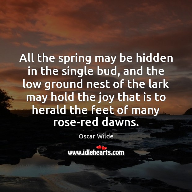 All the spring may be hidden in the single bud, and the Image